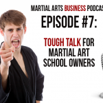 Martial Arts Business Podcast Ep 7