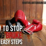 How To Kick The Broke Martial Arts Instructor Habit In 12 Simple Steps