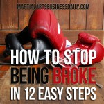 Martial Arts Business Podcast Episode 24: How To Stop Being Broke