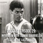 Podcast Ep 29: Interview With Taimak Star Of The Last Dragon