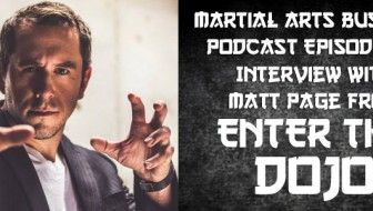 Martial Arts Business Podcast Episode 41: Interview With Matt Page