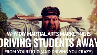 Why DIY Martial Arts Marketing Is Driving Students Away From Your Dojo