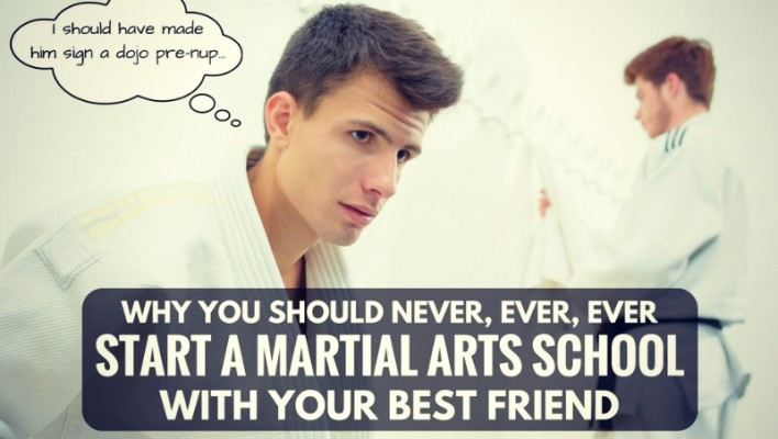 Why You Should Never Start A Martial Art School As A Business Partnership