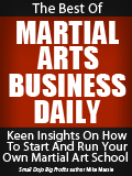 The Best of Martial Arts Business Daily