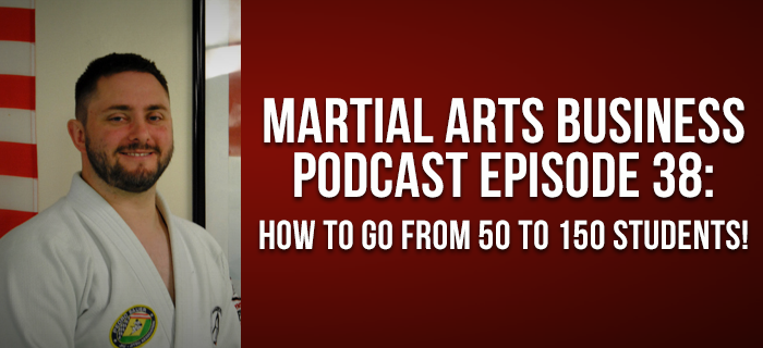 How to go from 50 to 150 students in your martial art school